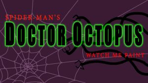 DOCTOR OCTOPUS THUMBNAIL/TITLED CARD by IDROIDMONKEY