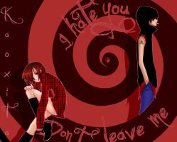 I hate you, don't leave me by Kaoxita