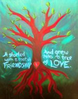 Root of Friendship, Tree of Love by CreativeFelli
