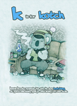 ~ K is for Kotch ~ by SCIFIJACKRABBIT