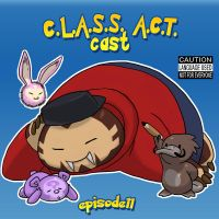 C.L.A.S.S.A.C.T.cast.ep11 by theCHAMBA