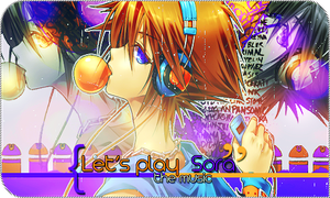 Let's play the music Sora - Out by FantasyEdition