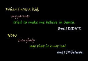 I believe in Santa!! by chillydragon