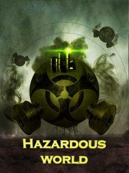 Hazardous World by CelerityzZ