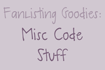 Fanlisting Goodies: Misc Code Stuff by myjupiterstar