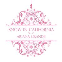 +Snow In California - Single (Ariana G.) by JustInLoveTrue