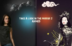 take a look in the mirror 2 by AhmedART