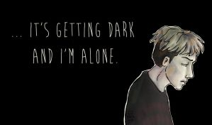 ... It's getting dark and I'm alone. by LifYeah