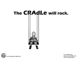 The CRAdLe will rock. by osyr