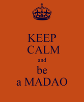 keep calm and be a MADAO by hamburger-san