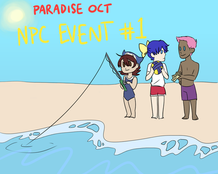 Paradise OCT: NPC Event #1 by KumaTeddi