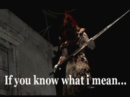if you know what i mean PYramid head by Mefistores777
