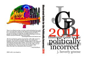 Politically Incorrect 2014 Book Cover Copy by jbeverlygreene