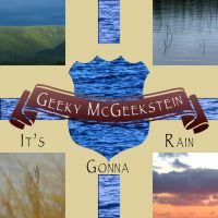 Geeky McGeekstein - It's Gonna Rain album artwork by The-H-Person