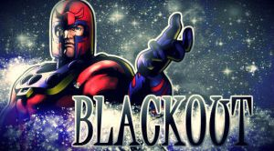 Blackout - Magneto by ExhoLOL