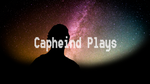 Capheind Plays by capheind