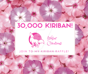 30,000 Kiriban Raffle! by Ishtar-Creations