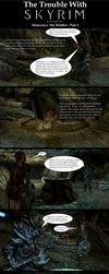 Trouble with Skyrim: Innocence, My Brother Part 2 by Sir-Douglas-of-Fir