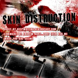 SKIN DISTRUCTION by KeepWaiting
