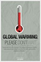 Global Warming: Don't Wait by Shadowtuga