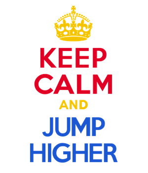 KEEP CALM and JUMP HIGHER by Scrabblicious