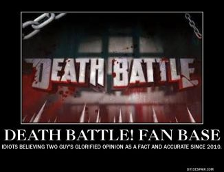 Demotivational Poster on the Death Battle fanbase by Kirbyofthestars1990