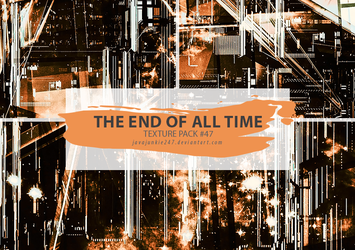 Textures #47 - The End Of All Time by JJ-247