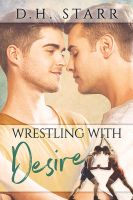 Wrestling With Desire by LCChase