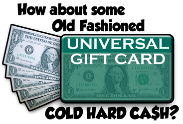Cold Hard Cash... No Gift Cards Please by gregchapin