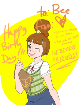 Happy brithday Bee by TheJennyPill