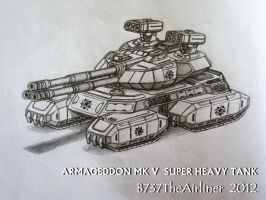 Armageddon MK V Super Heavy Tank by A320TheAirliner