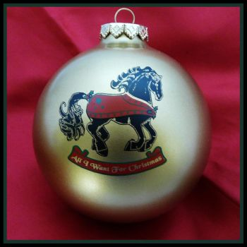 Horse Ornament All I Want for Christmas Gold Glass by DragonsFlyDesigns