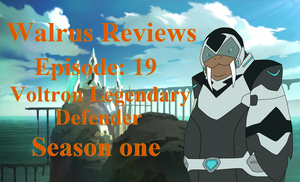 Episode 19 of walrus reviews: Voltron reboot S1 by TheWalrusclown