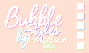 Bubble Styles by Porcelain by ItsPorcelain