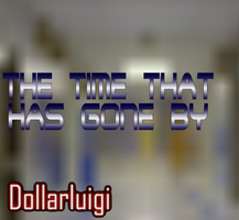 The Time That Has Gone By by Dollarluigi