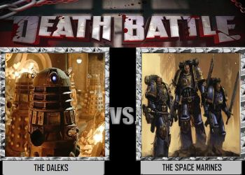 Death Battle - The Daleks VS The Space Marines by DoctorWhoOne