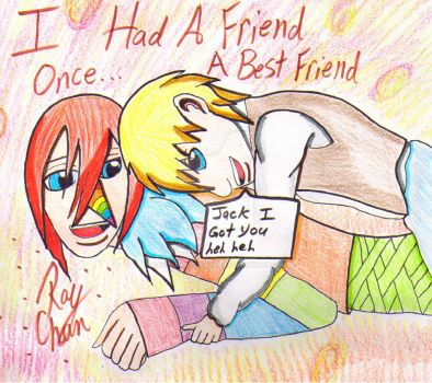 I Had A Friend Once.... by RaydaraArtIsABang