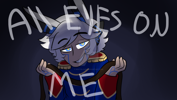 ALL EYES ON ME (MEME) by Noctis-Cael