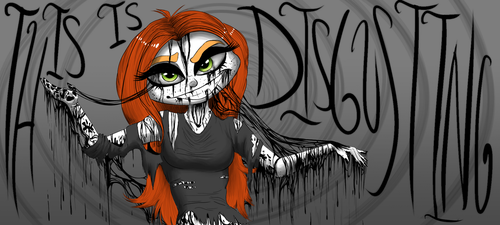 This is Disgusting by SavannaEGoth