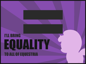 I'LL BRING EQUALITY TO ALL OF EQUESTRIA(Wallpaper) by NightmareWubs