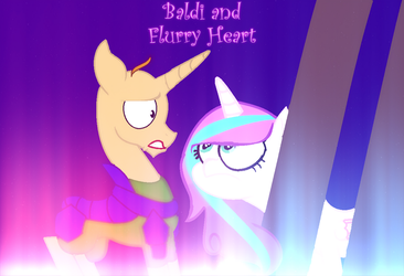 Baldi and Flurry Heart Mlp (Open up your EYESSSSS) by MlpBaseMakers2017
