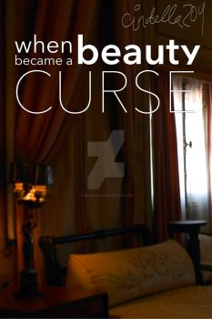 When Beauty Became A Curse Cover by cindella204