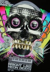 __BRIGHT LIKE NEON DEATH by RA909