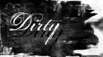 Dirty by JoBeeOne