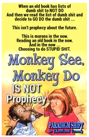 Monkey See Monkey Do Isnt Prophecy by paradigm-shifting