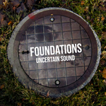 Foundations EP by UncertainSound