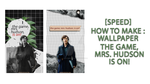 the game, mrs.hudson, is on [wpaper + tutorial] by darknesshcr