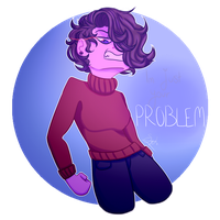 I'm just your problem by bohemianbeats