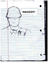 Maggot! by UrLogicFails