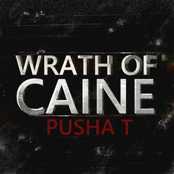 Pusha T - Wrath of Caine by iFadeFresh